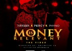 NEW VIDEO: Yung6ix ft Phyno & Percy – Money Is Relevant