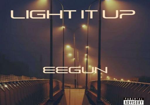 NEW MUSIC: Eegun – Light It Up