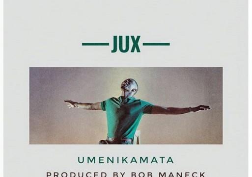 NEW VIDEO: Jux – Umenikamata
