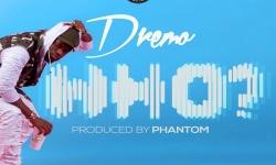 NEW MUSIC: Dremo – WHO