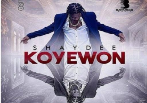 NEW MUSIC: Shaydee – Koyewon