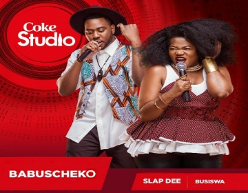 COKE STUDIO: Slap Dee x Busiswa – Babuscheko
