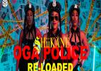 NEW VIDEO: SHiiKANE – Oga Police Reloaded