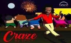 NEW MUSIC: Spicy – Craze