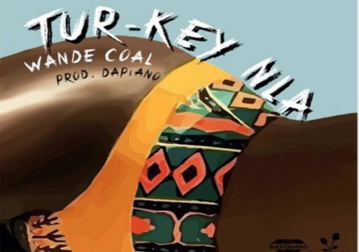 NEW MUSIC: Wande Coal – Tur-key Nla
