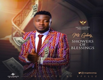 NEW MUSIC: MC Galaxy – Showers of Blessings