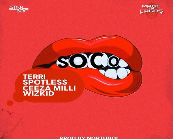 NEW MUSIC: Wizkid x Ceeza Milli x Spotless x Terri – Soco