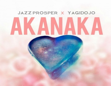 NEW MUSIC: Jazz Prosper ft. YagiDojo – Akanaka