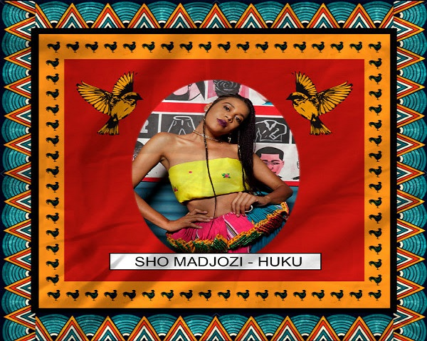 NEW MUSIC: Sho Madjozi – Huku