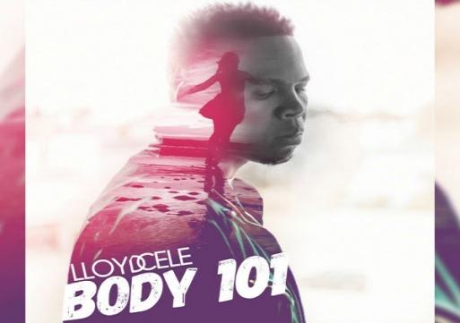 NEW MUSIC: Lloyd Cele – Body 101