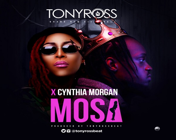 NEW VIDEO: Tony Ross ft. Cynthia Morgan- Mosa
