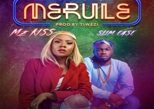 NEW MUSIC: Mz Kiss ft. Slim Case – Merule